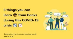3 Things you can learn from banks during this COVID-19 crisis