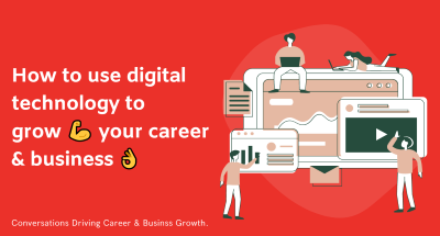 How to use digital technology to grow your career and business